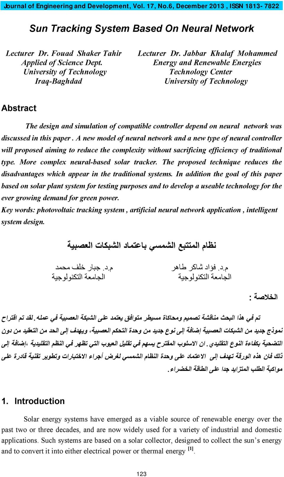 Jabbar Khalaf Mohammed Energy and Renewable Energies Technology Center University of Technology Abstract The design and simulation of compatible controller depend on neural network was discussed in