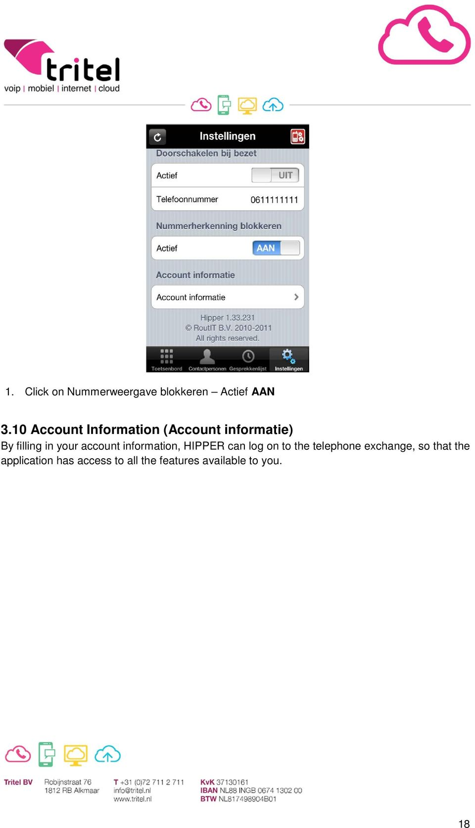 account information, HIPPER can log on to the telephone