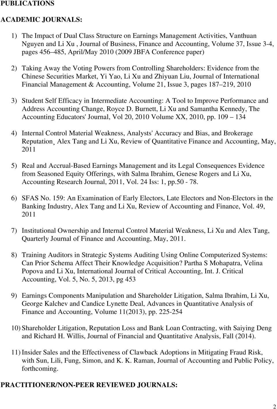 Journal of International Financial Management & Accounting, Volume 21, Issue 3, pages 187 219, 2010 3) Student Self Efficacy in Intermediate Accounting: A Tool to Improve Performance and Address