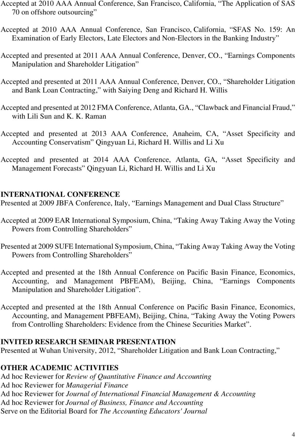 , Earnings Components Manipulation and Shareholder Litigation Accepted and presented at 2011 AAA Annual Conference, Denver, CO.