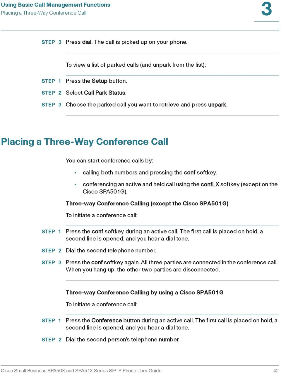 conferencing an active and held call using the conflx softkey (except on the Cisco SPA501G).