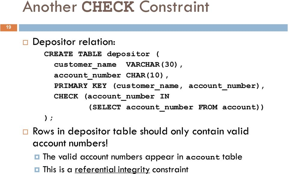 (account_number IN (SELECT account_number FROM account)) Rows in depositor table should only