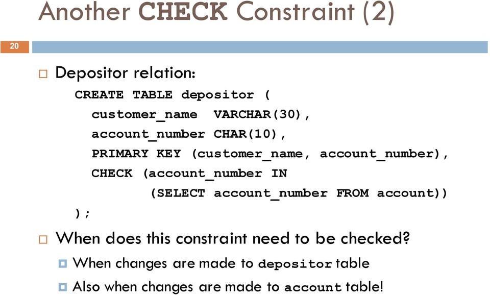 (account_number IN (SELECT account_number FROM account)) When does this constraint need to