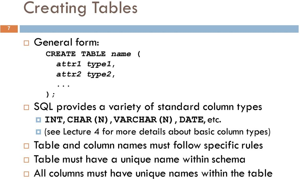 (see Lecture 4 for more details about basic column types) Table and column names must follow