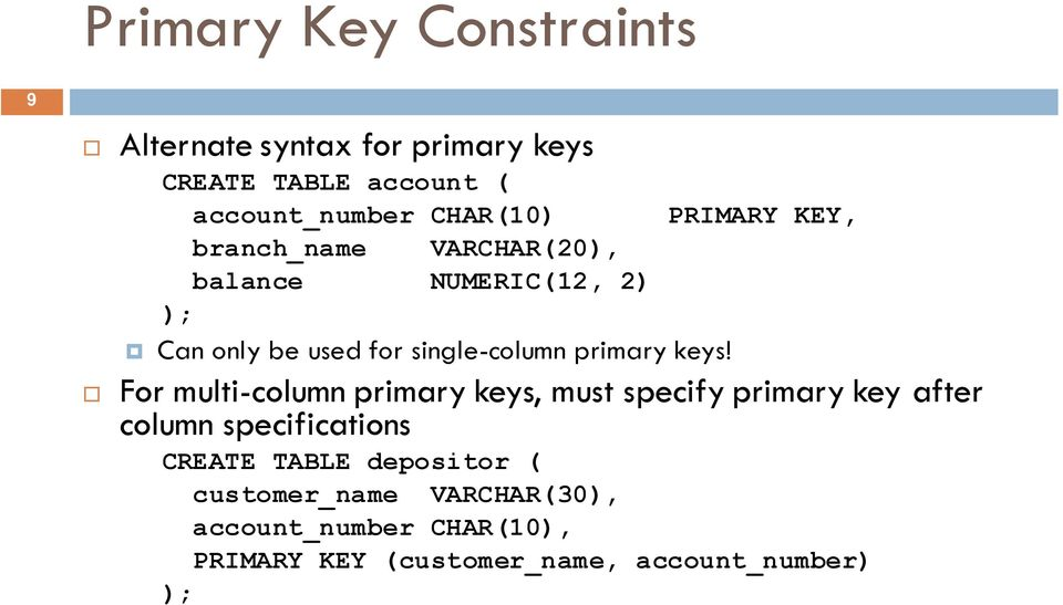 PRIMARY KEY, For multi-column primary keys, must specify primary key after column specifications CREATE