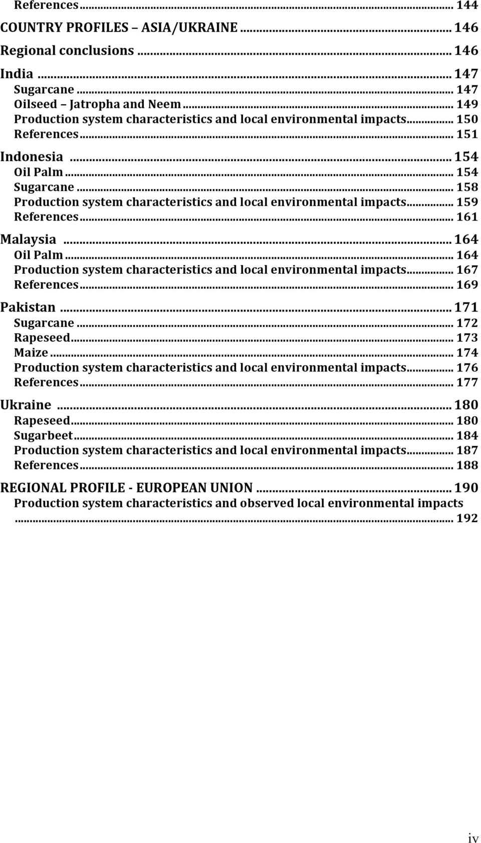 Production)system)characteristics)and)local)environmental)impacts)...)159! References)...)161! Malaysia )...)164! Oil)Palm)...)164! Production)system)characteristics)and)local)environmental)impacts).