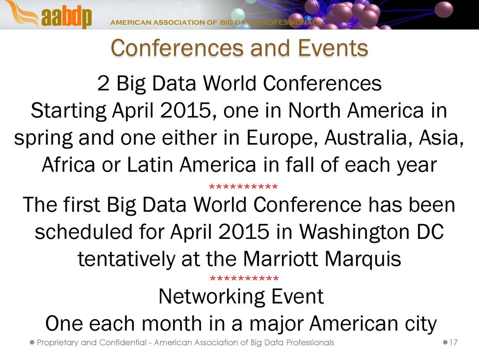 Conference has been scheduled for April 2015 in Washington DC tentatively at the Marriott Marquis **********