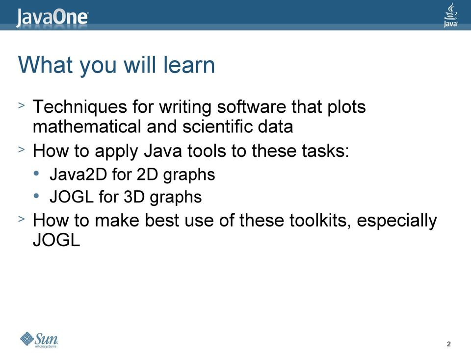tools to these tasks: Java2D for 2D graphs JOGL for 3D