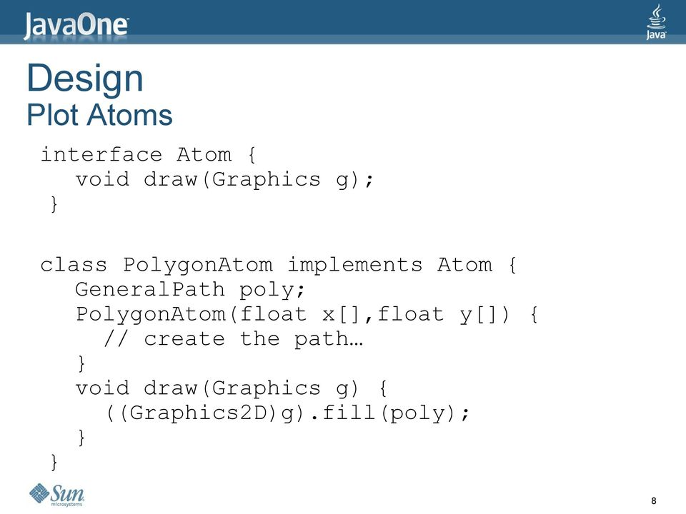 poly; PolygonAtom(float x[],float y[]) { // create the