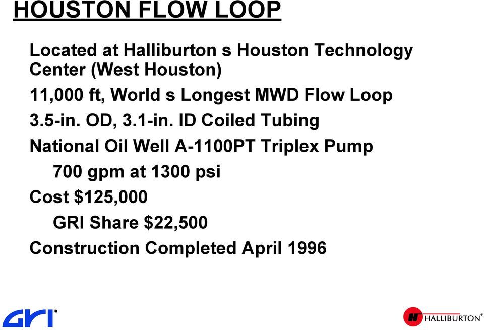 1-in. ID Coiled Tubing National Oil Well A-1100PT Triplex Pump 700 gpm at
