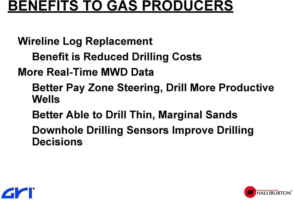 Steering, Drill More Productive Wells Better Able to Drill Thin,