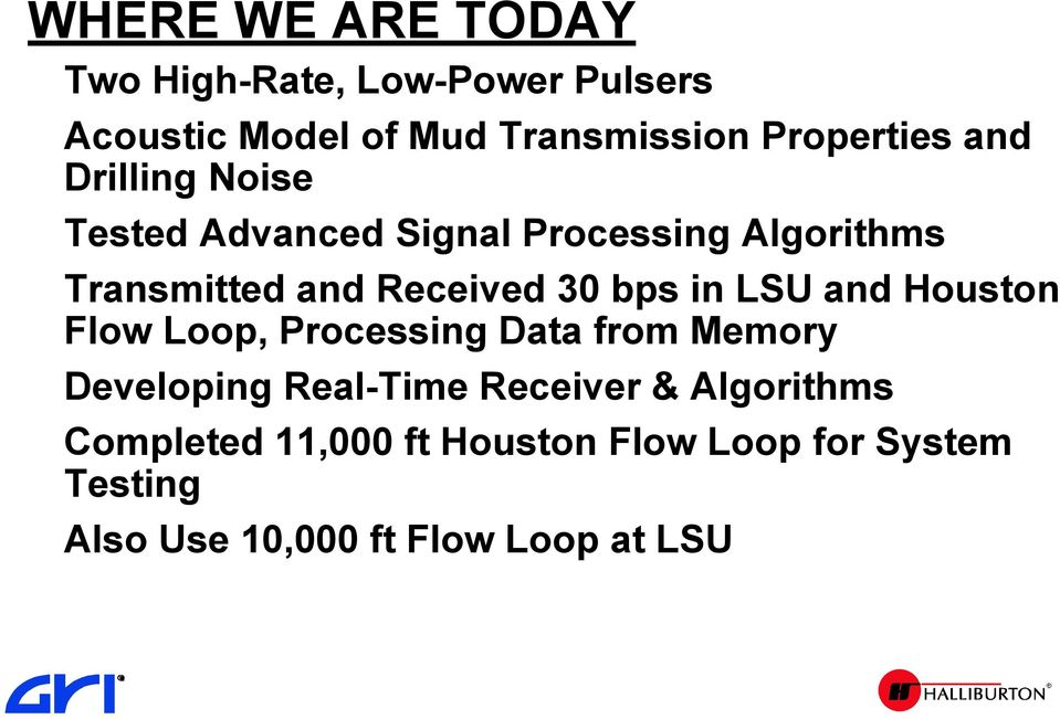 LSU and Houston Flow Loop, Processing Data from Memory Developing Real-Time Receiver & Algorithms
