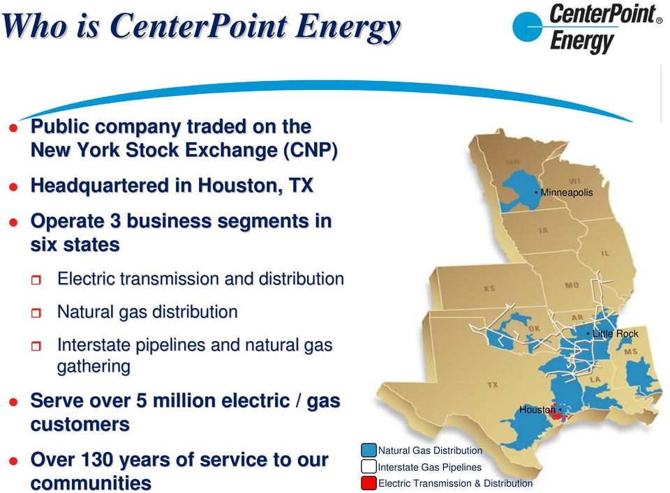 pipelines and natural gas gathering Serve over 5 million electric / gas customers Over 130 years of service to our