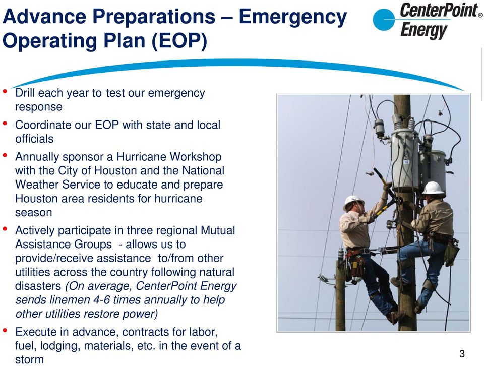 three regional Mutual Assistance Groups - allows us to provide/receive assistance to/from other utilities across the country following natural disasters (On average,