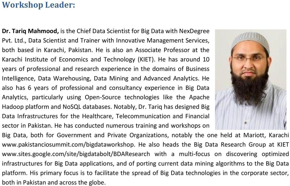 He has around 10 years of professional and research experience in the domains of Business Intelligence, Data Warehousing, Data Mining and Advanced Analytics.
