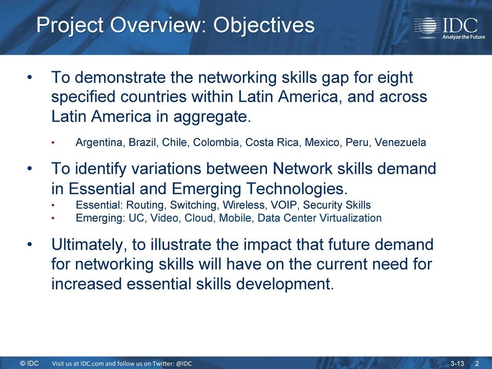 Argentina, Brazil, Chile, Colombia, Costa Rica, Mexico, Peru, Venezuela To identify variations between Network skills demand in Essential and Emerging