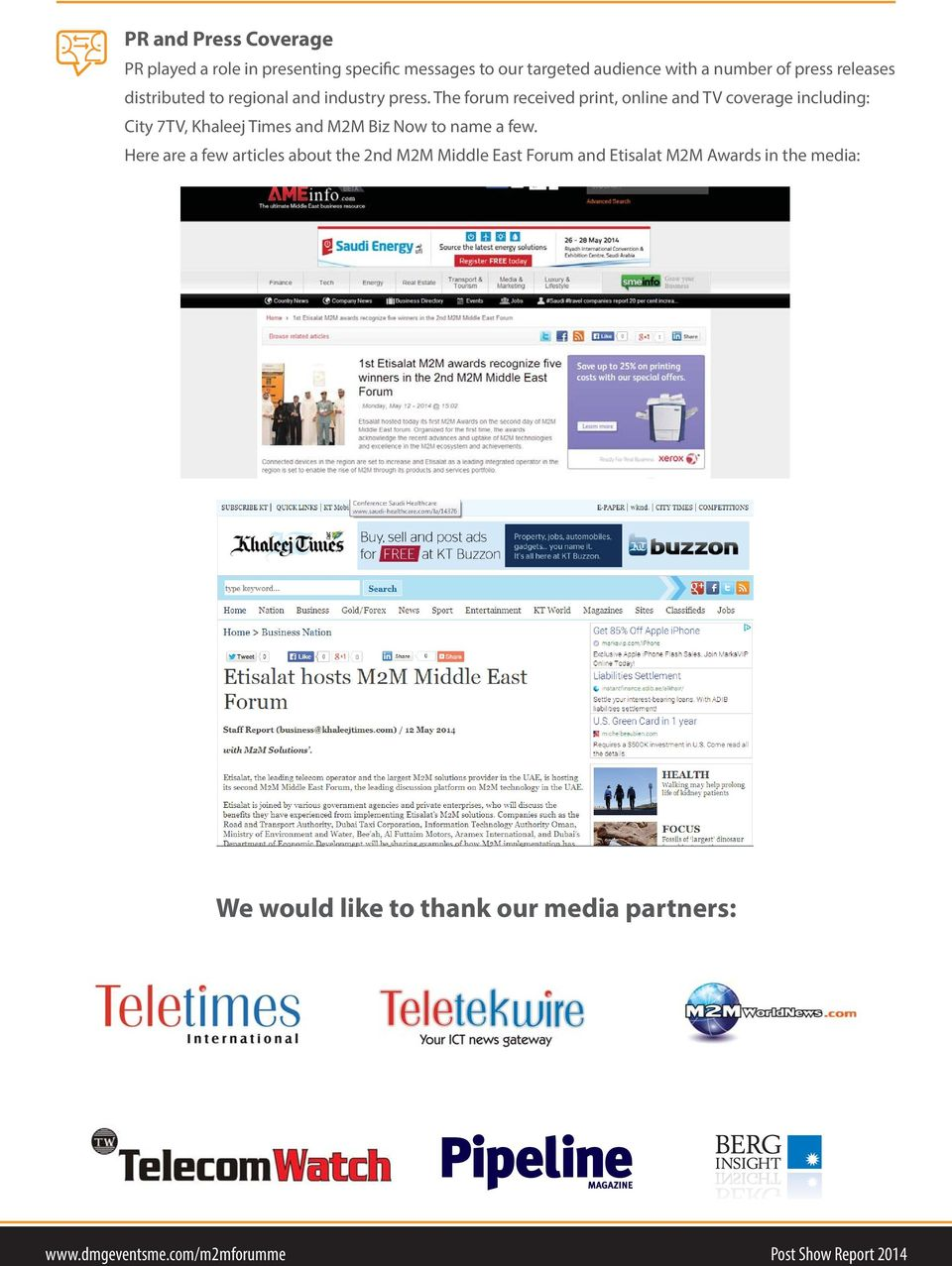 The forum received print, online and TV coverage including: City 7TV, Khaleej Times and M2M Biz Now to name a