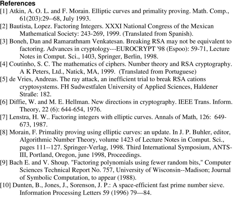 Advances in cryptology---eurocrypt '98 (Espoo): 59-71, Lecture Notes in Comput. Sci., 1403, Springer, Berlin, 1998. [4] Coutinho, S. C. The mathematics of ciphers. Number theory and RSA cryptography.