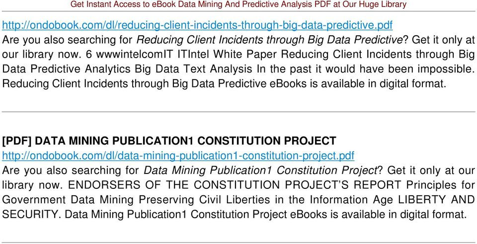 Reducing Client Incidents through Big Data Predictive ebooks is available in digital [PDF] DATA MINING PUBLICATION1 CONSTITUTION PROJECT http://ondobook.