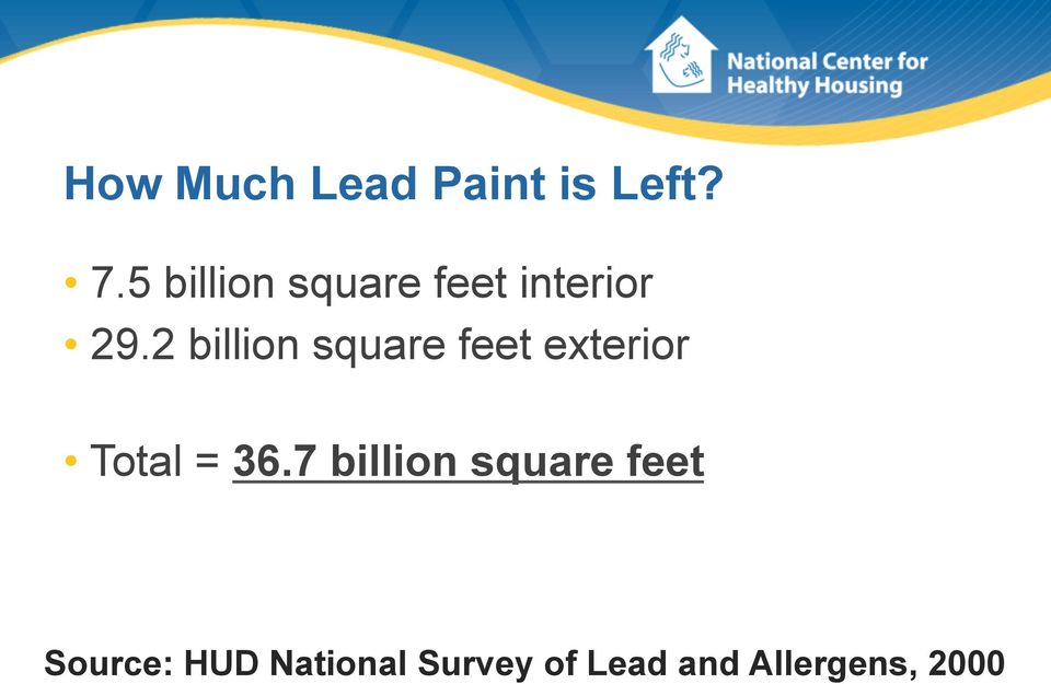 2 billion square feet exterior Total = 36.