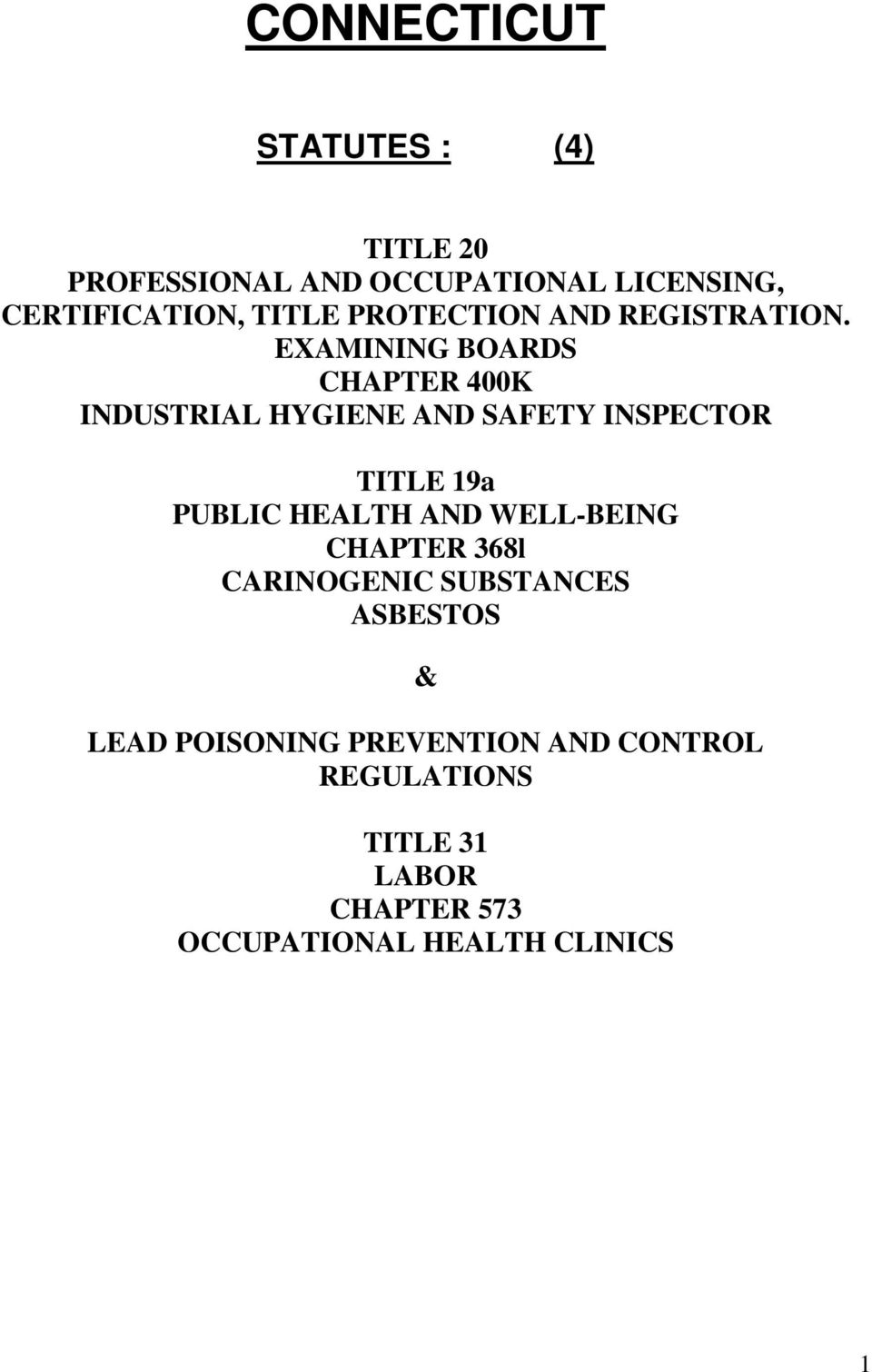 EXAMINING BOARDS CHAPTER 400K INDUSTRIAL HYGIENE AND SAFETY INSPECTOR TITLE 19a PUBLIC HEALTH AND