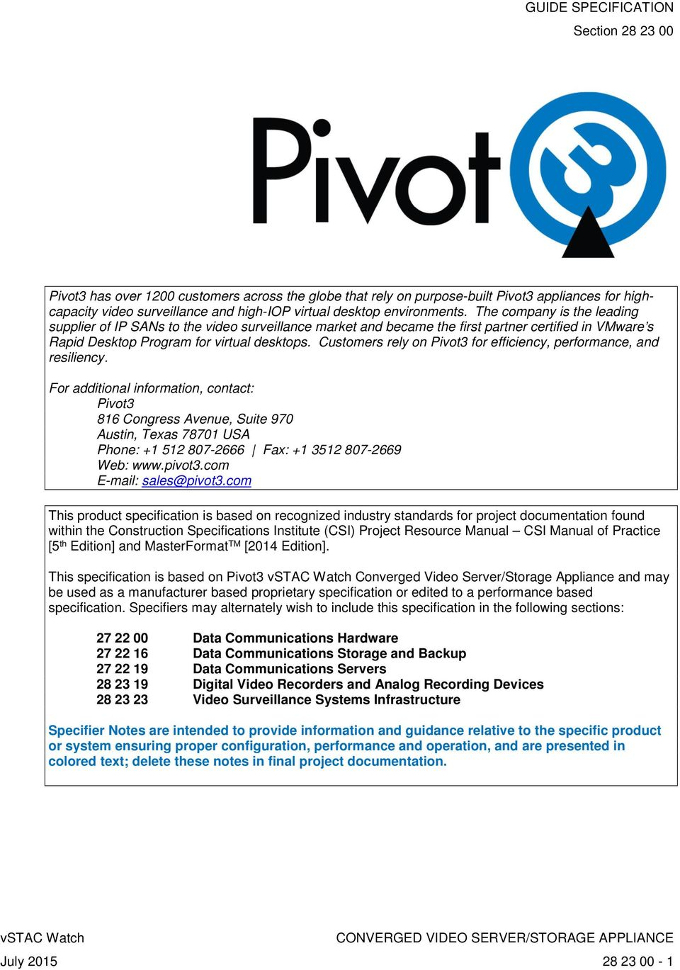 Customers rely on Pivot3 for efficiency, performance, and resiliency.