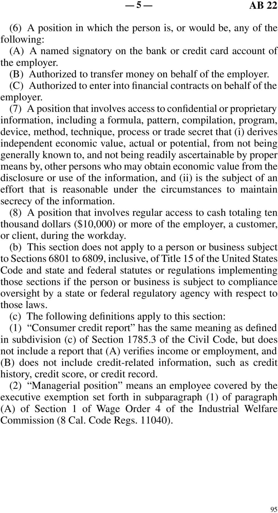(7) A position that involves access to confidential or proprietary information, including a formula, pattern, compilation, program, device, method, technique, process or trade secret that (i) derives