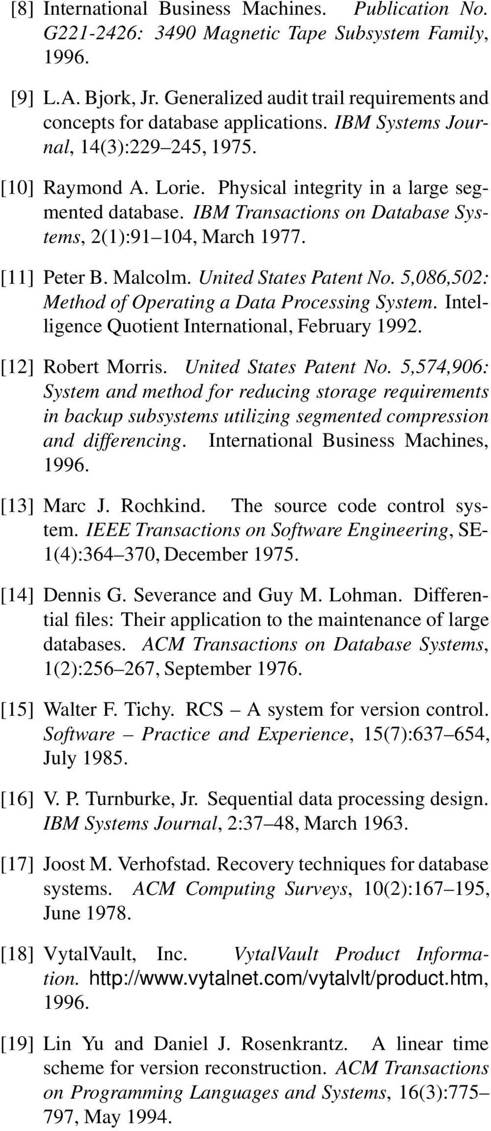 IBM Transactions on Database Systems, 2(1):91 104, March 1977. [11] Peter B. Malcolm. United States Patent No. 5,086,502: Method of Operating a Data Processing System.