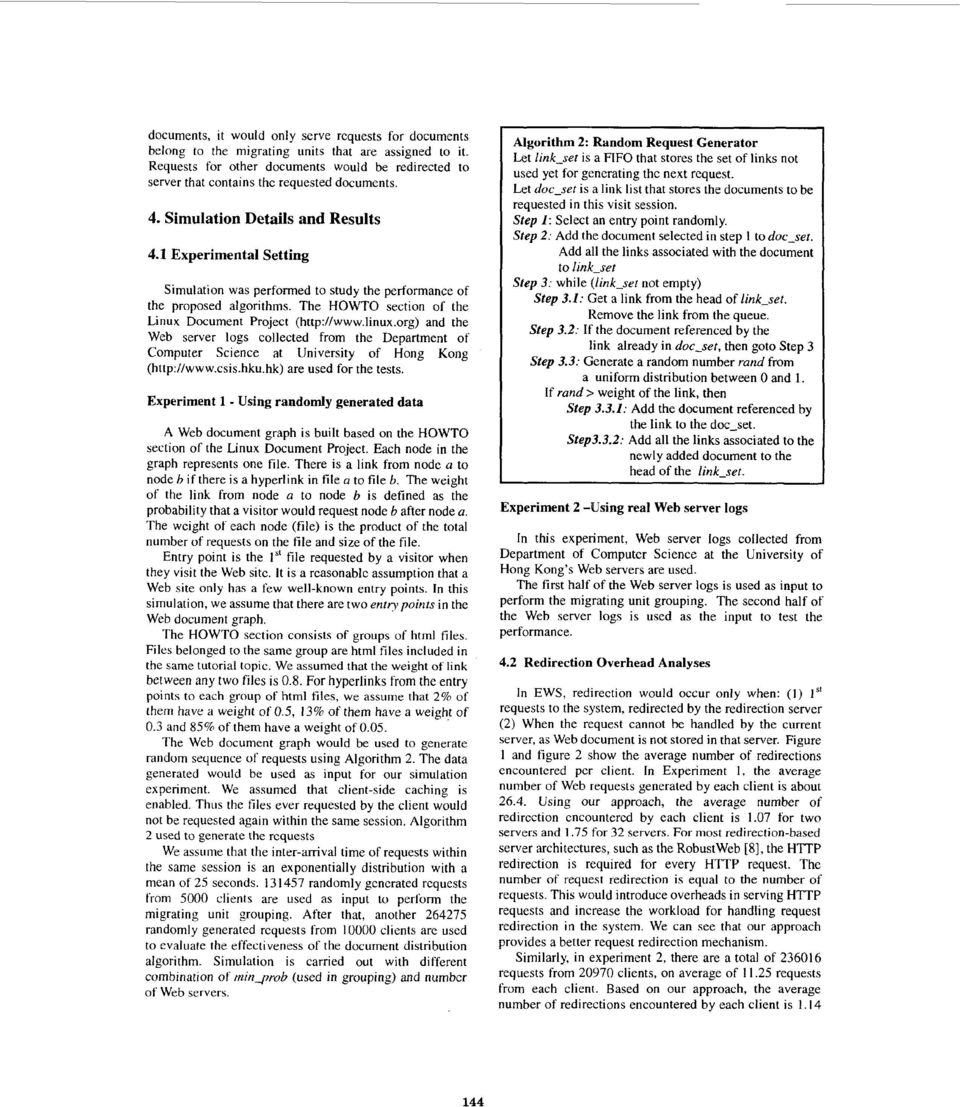 1 Experimental Setting Simulation was performed to study the performance of the proposed algorithms. The HOWTO section of the Linux Document Project (http:nwww.linux.