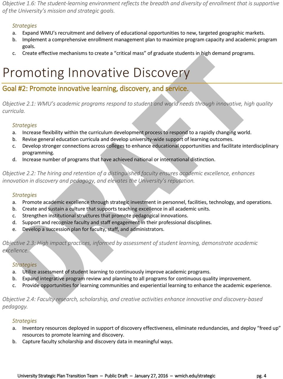 Promoting Innovative Discovery Goal #2: Promote innovative learning, discovery, and service. Objective 2.