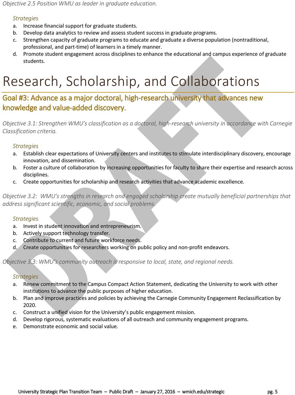 Research, Scholarship, and Collaborations Goal #3: Advance as a major doctoral, high-research university that advances new knowledge and value-added discovery. Objective 3.