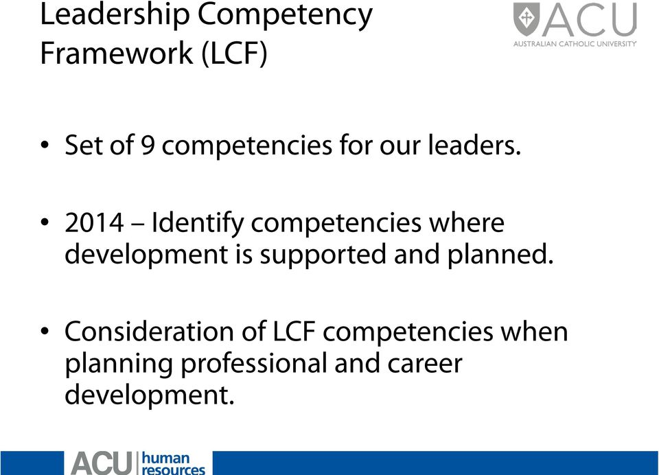 2014 Identify competencies where development is supported