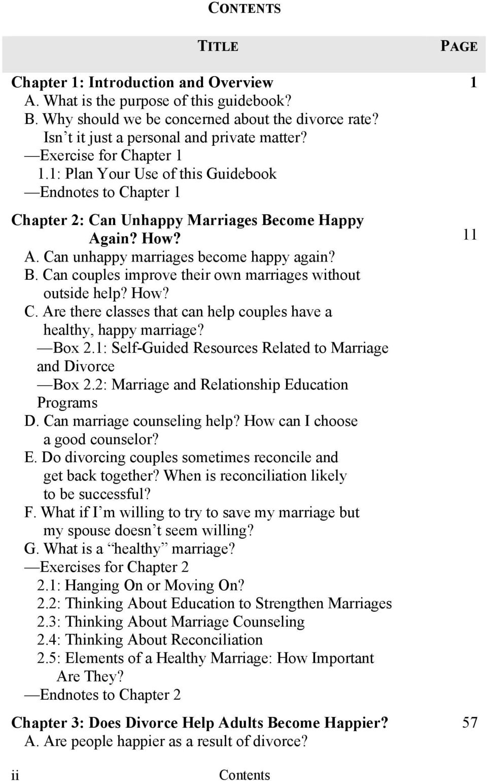How? C. Are there classes that can help couples have a healthy, happy marriage? Box 2.1: Self-Guided Resources Related to Marriage and Divorce Box 2.2: Marriage and Relationship Education Programs D.
