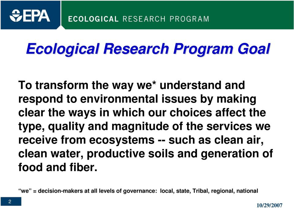 services we receive from ecosystems -- such as clean air, clean water, productive soils and generation