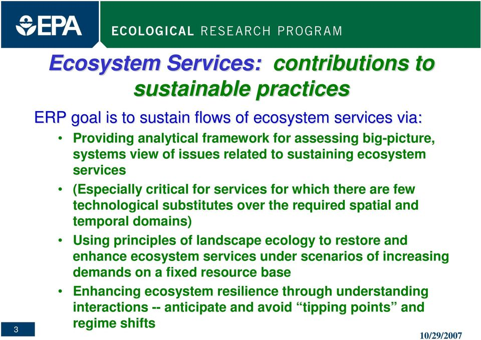 substitutes over the required spatial and temporal domains) Using principles of landscape ecology to restore and enhance ecosystem services under scenarios of