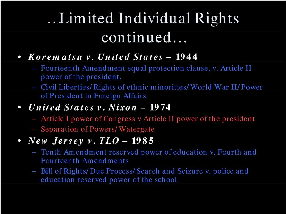Civil Liberties/Rights of ethnic minorities/world War II/Power of President in Foreign Affairs United States v.