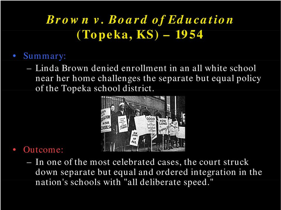 school near her home challenges the separate but equal policy of the Topeka school