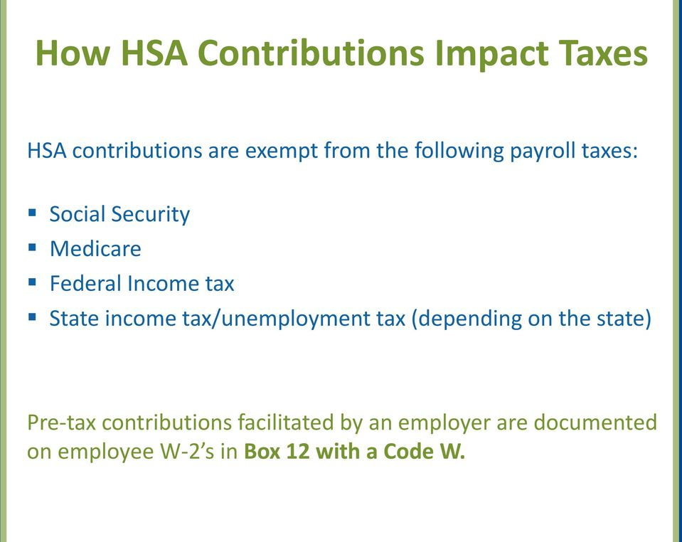 income tax/unemployment tax (depending on the state) Pre-tax contributions
