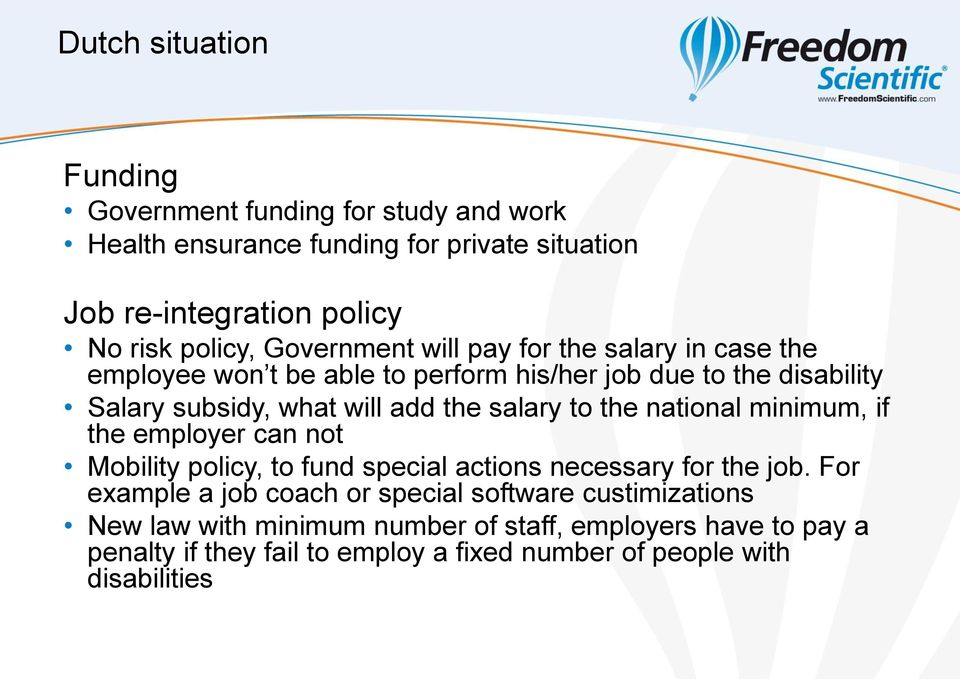 salary to the national minimum, if the employer can not Mobility policy, to fund special actions necessary for the job.