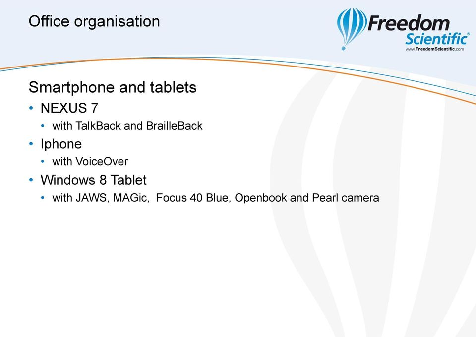 with VoiceOver Windows 8 Tablet with JAWS,