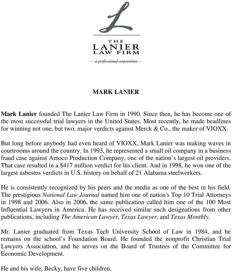 But long before anybody had even heard of VIOXX, Mark Lanier was making waves in courtrooms around the country.