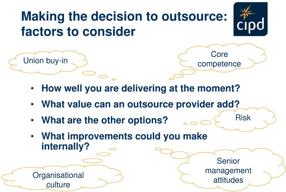 What value can an outsource provider add? What are the other options?
