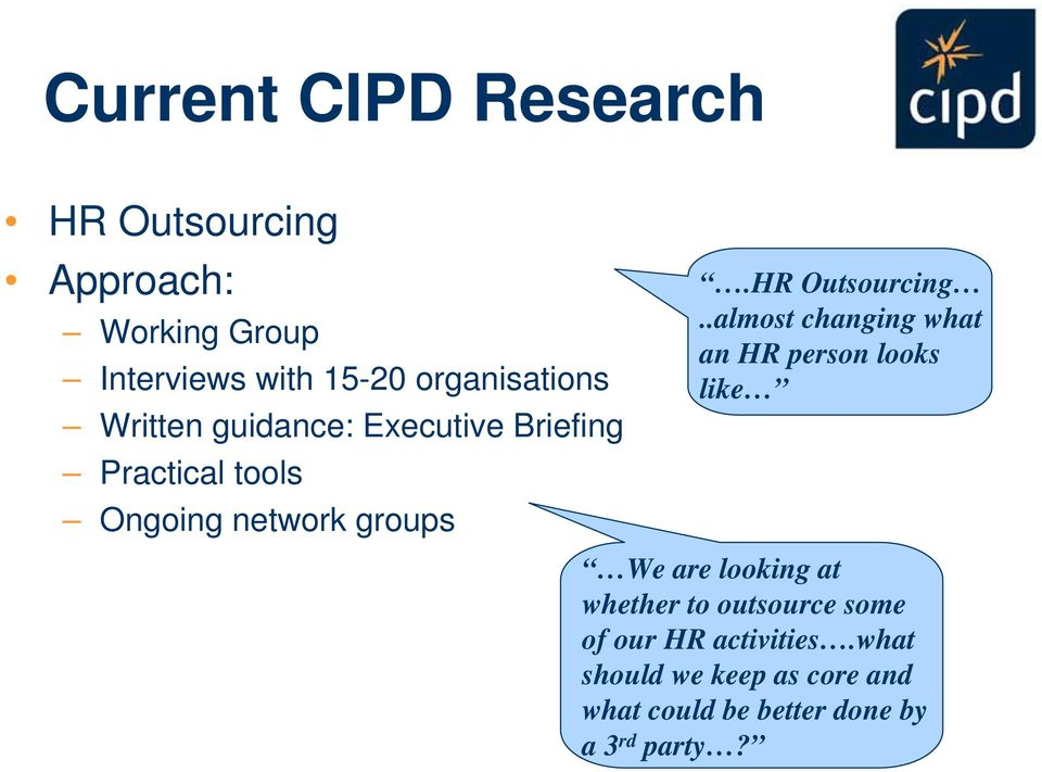.almost changing what Working Group an HR person looks Interviews with 15-20 organisations