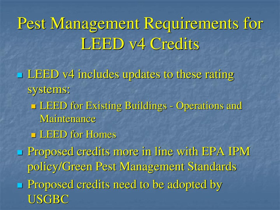 Maintenance LEED for Homes Proposed credits more in line with EPA IPM