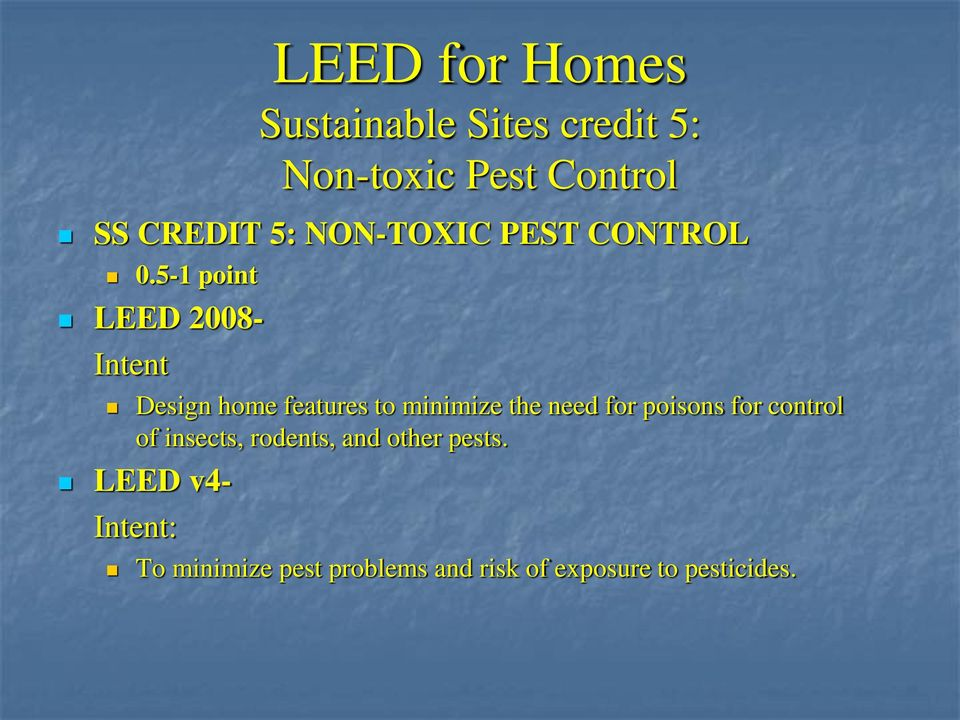 5-1 point LEED 2008- Intent Design home features to minimize the need for