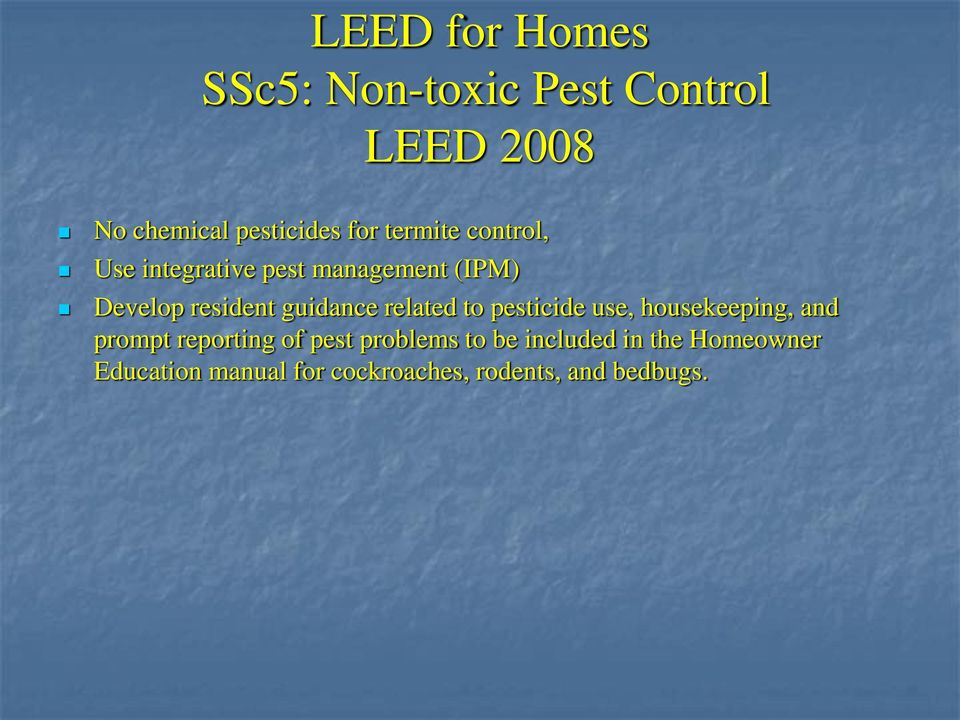 related to pesticide use, housekeeping, and prompt reporting of pest problems to