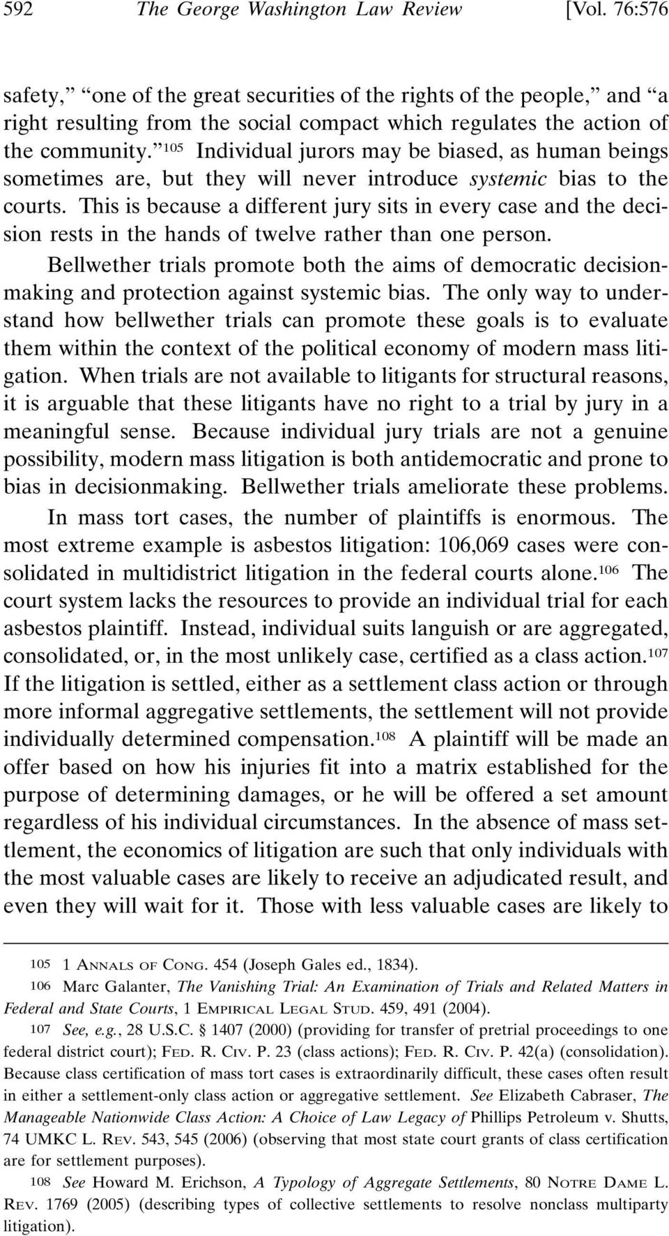 105 Individual jurors may be biased, as human beings sometimes are, but they will never introduce systemic bias to the courts.