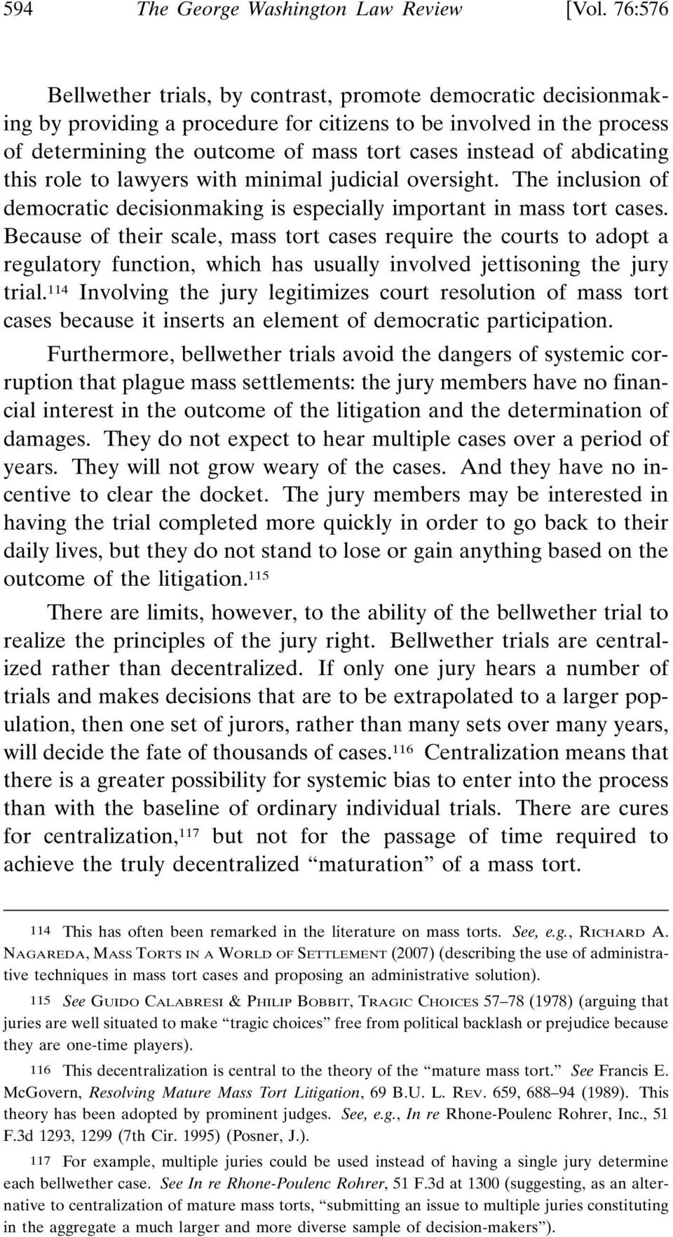abdicating this role to lawyers with minimal judicial oversight. The inclusion of democratic decisionmaking is especially important in mass tort cases.