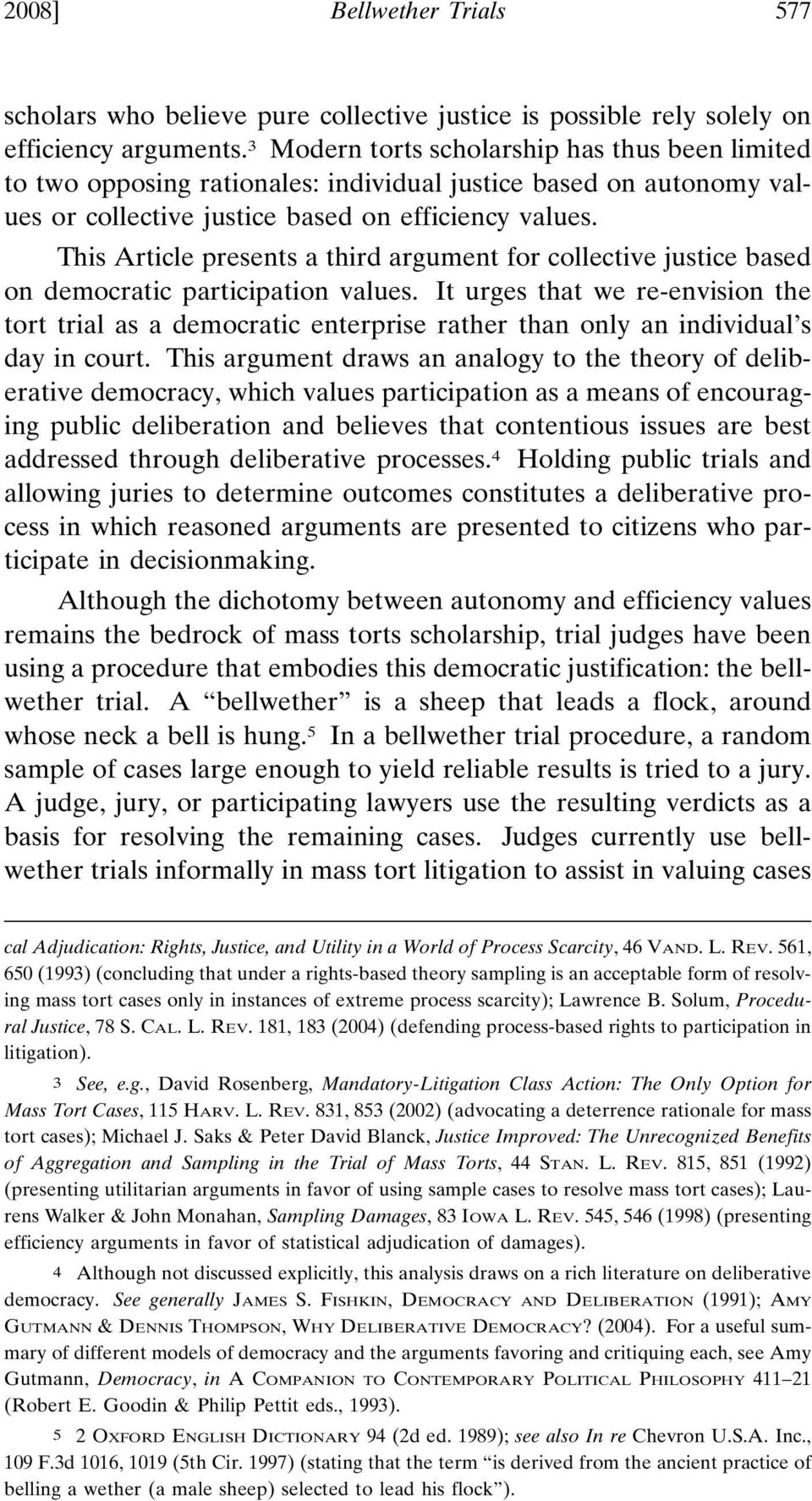 This Article presents a third argument for collective justice based on democratic participation values.