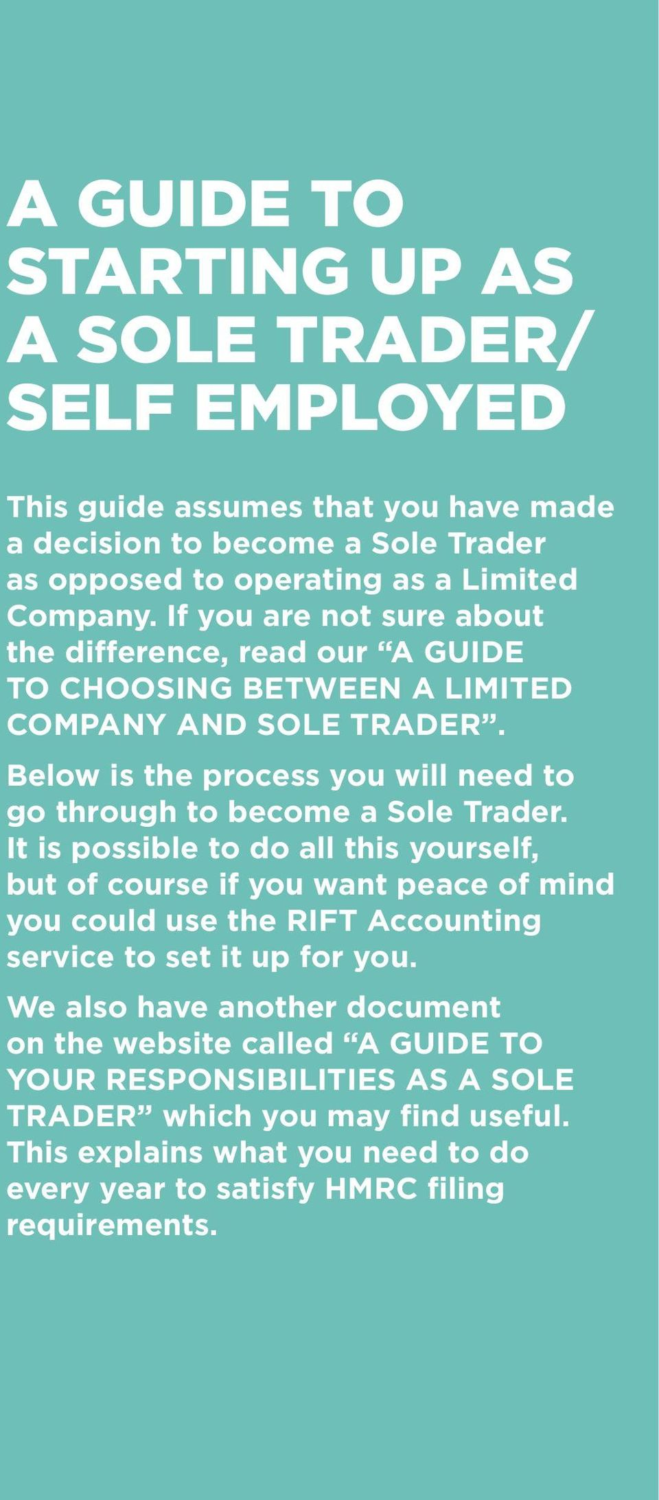 Below is the process you will need to go through to become a Sole Trader.